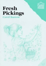 Fresh Pickings: Barrow, Carol