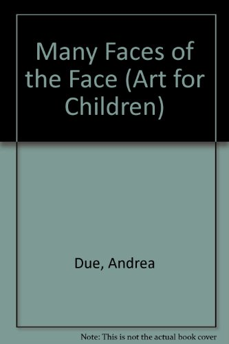 9781842320778: Many Faces of the Face (Art for Children (House of Stratus))