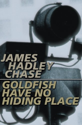 Goldfish have no Hiding Place (184232103X) by James Hadley Chase