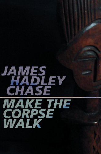 Make The Corpse Walk (1842321137) by Hadley Chase, James