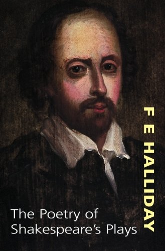 The Poetry of Shakespeare's Plays: Halliday, F.E.