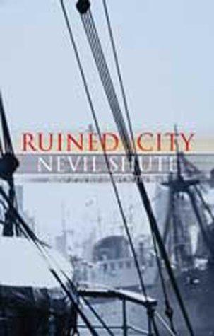 Ruined City: Nevil Shute