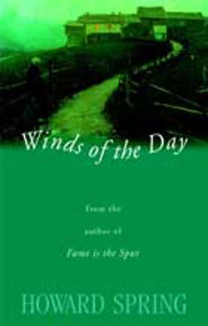 Winds of the Day (9781842323663) by Howard Spring