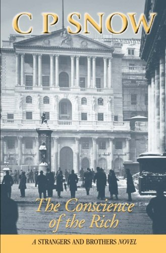 The Conscience Of The Rich (Strangers and Brothers): Snow, C.P.