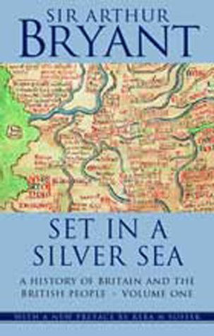 9781842324509: Vol 1 Set in a Silver Sea (History of Britain and the British People) (v. 1)