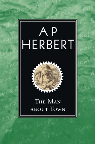 The Man About Town (Commentaries): A. P. Herbert