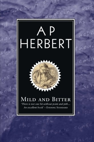 Mild And Bitter: Herbert, A.P.