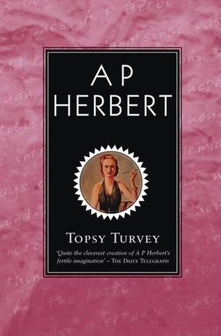 Topsy Turvy: 9.95: Herbert, A. P.