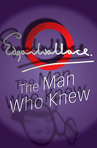 The Man Who Knew: Wallace, Edgar