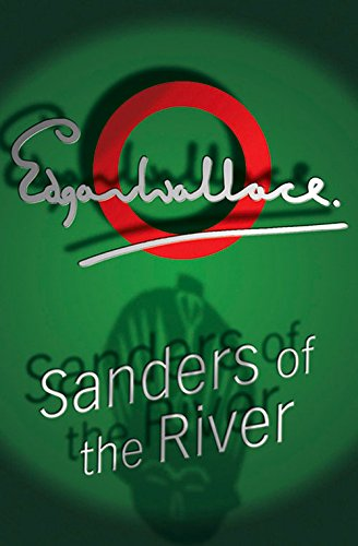 9781842327050: Sanders Of The River (Commissioner Sanders)