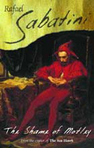 The Shame of Motley: Sabatini, Rafael