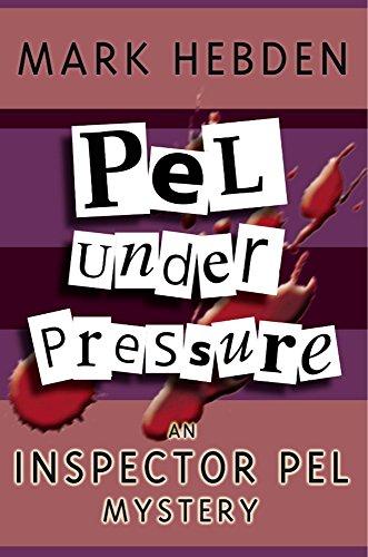 Pel Under Pressure (Inspector Pel Mystery): Hebden, Mark