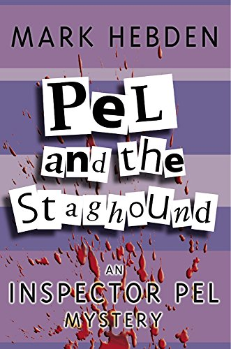 Pel And The Staghound (Inspector Pel): Hebden, Mark
