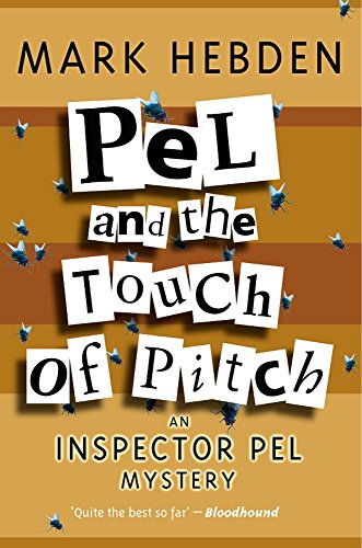 Pel And A Touch Of Pitch (Inspector Pel Mystery): Hebden, Mark