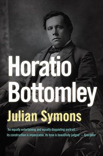 Horatio Bottomley: Julian Symons