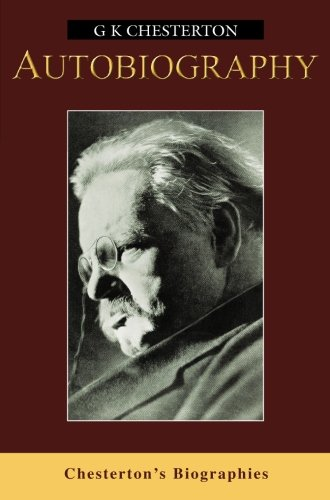 9781842329832: Autobiography of G. K. Chesterton (Chesterton's biographies)