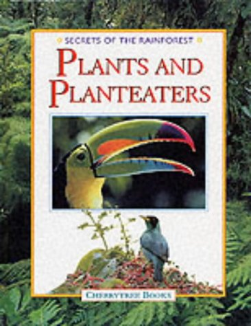 9781842340011: Plants and Planteaters (Secrets of the Rainforest)
