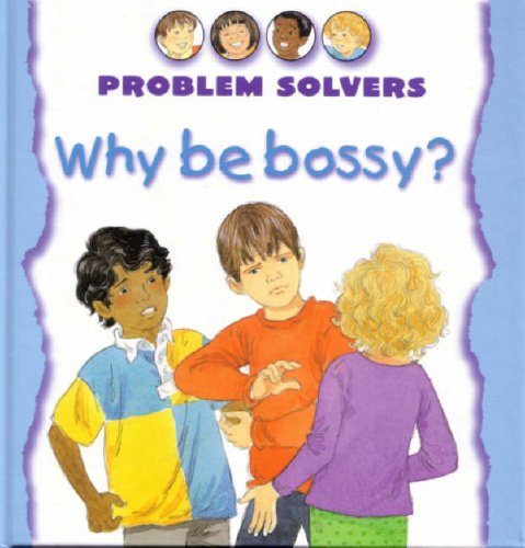 9781842340233: Why be Bossy? (Problem Solvers)