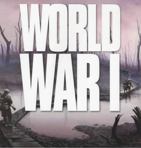 World War I (Wars That Changed the: Ken Hills