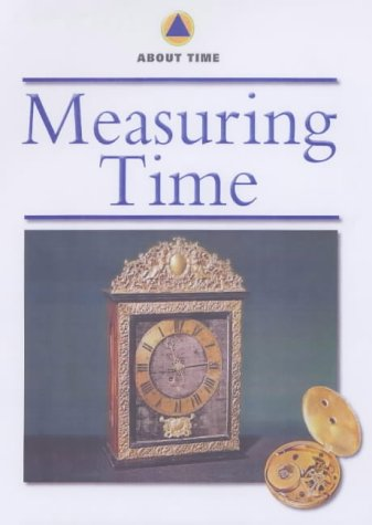 9781842341261: Measuring Time (About Time)