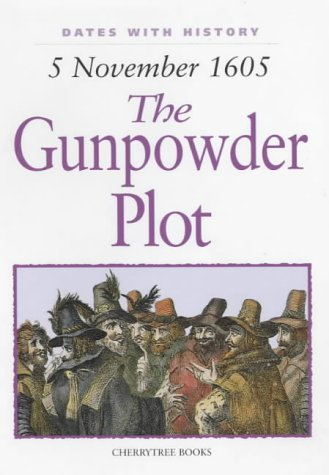 9781842341605: The Gunpowder Plot: 5 November 1605 (Dates with History)