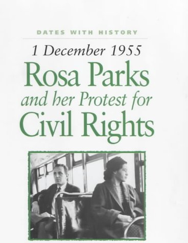 Rosa Parks and Her Protest for Civil: Steele, Philip