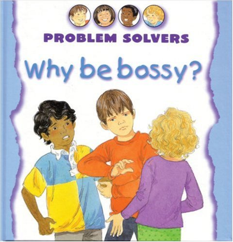 9781842341919: Why Be Bossy? (Problem Solvers)