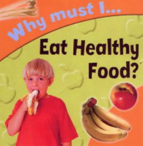 9781842342619: Why Must I Eat Healthy Food?