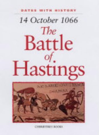 9781842342916: The Battle of Hastings: 14 October 1066 (Dates with History)