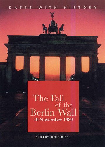 9781842344071: The Fall of the Berlin Wall (Dates with History)