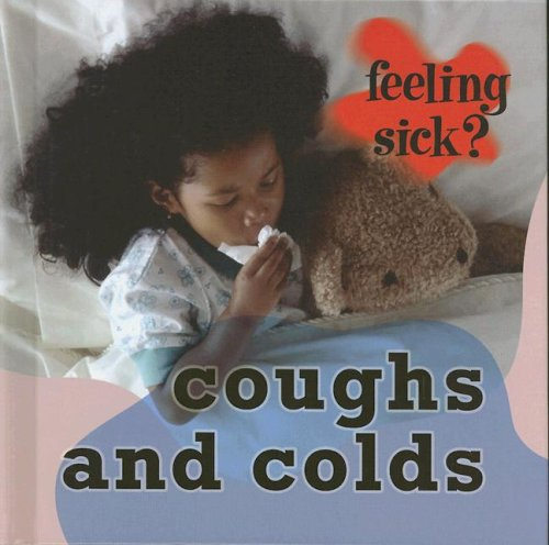 Coughs and Colds (Feeling Sick?): Jillian Powell