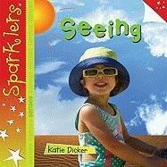 Seeing (Sparklers: My Senses): Katie Dicker