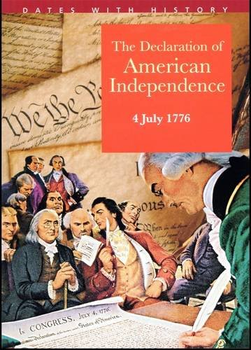 9781842345931: Declaration of US Independence (Dates with History)