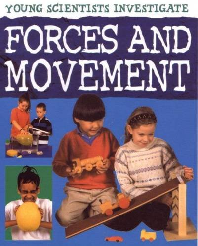 9781842347355: Forces and Movement: Young Scientists (Young Scientists Investigate)
