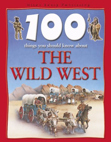 9781842360002: 100 Things You Should Know About the Wild West