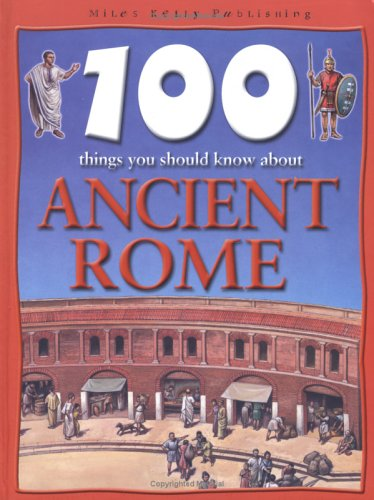 100 Things You Should Know About Ancient Rome: MacDonald, Fiona