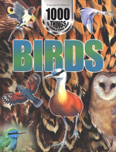 9781842360873: 1000 Things You Should Know About Birds (1000 Things You Should Know)