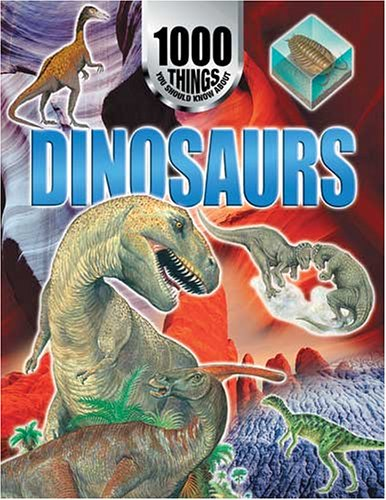 9781842360897: 1000 Things You Should Know About Dinosaurs (1000 Things You Should Know)