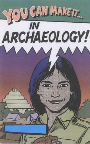 You Can Make It in Archaeology: Freya Sadarangani~Martin Remphry