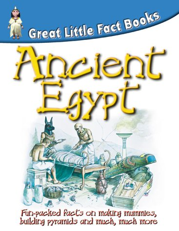 Ancient Egypt (Great Little Fact Book): MacDonald, Fiona, Walker,