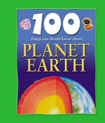 9781842361122: 100 Things You Should Know About Planet Earth