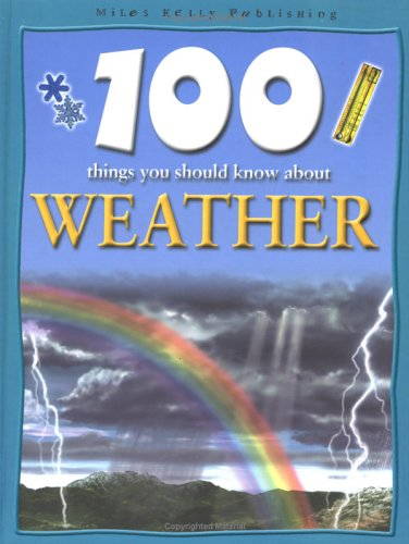 9781842361153: 100 Things You Should Know About Weather (100 Things You Should Know Abo)