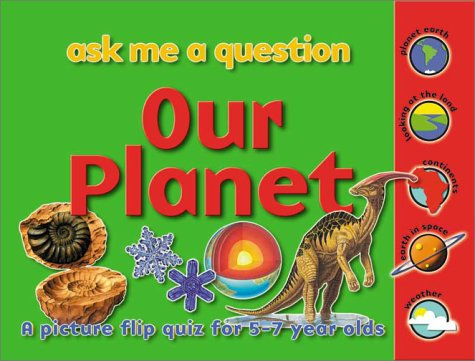 9781842361283: Our Planet: Ask Me a Question: A Picture Flip Quiz for 5-7 Year Olds (Ask Me a Question series)