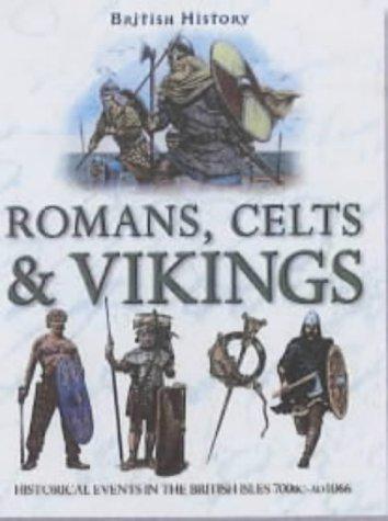 9781842361412: Romans, Celts and Vikings (British History)