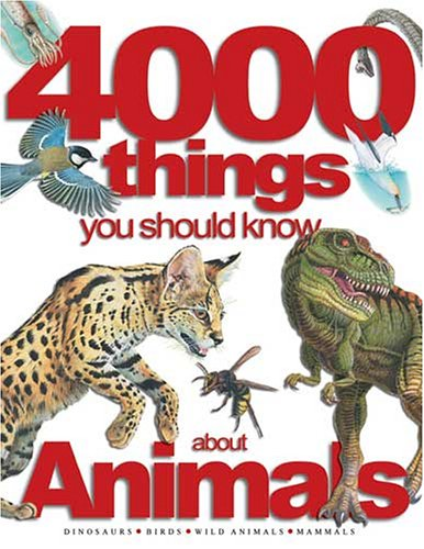 4000 Things You Should Know About Animals (256 Flexis): Miles Kelly Publishing Ltd