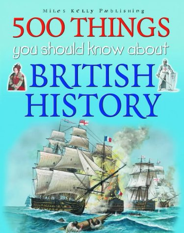 9781842364031: 500 Things You Should Know About British History