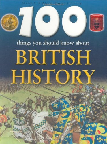 9781842364529: 100 Things You Should Know About British History