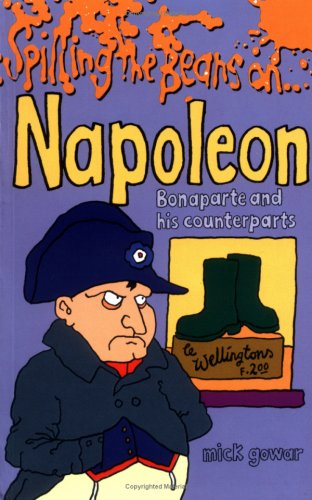 9781842364857: Spilling the Beans on... Napoleon Bonaparte and His Counterparts