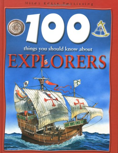 9781842365113: 100 Things You Should Know About Explorers