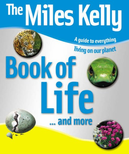 The Miles Kelly Book of Life: Miles Kelly Publishing Ltd